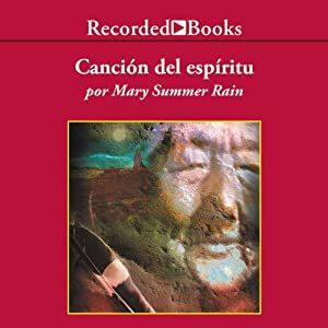La Cancion del Espiritu [Spirit Song] Audiobook