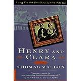 Henry and Clara: A Novel ~ Thomas Mallon