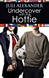 Undercover with the Hottie (Investigating the Hottie)