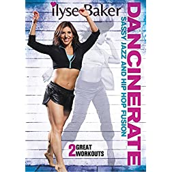 Ilyse Baker: Dancinerate Sassy Jazz and Hip Hop Fusion Workouts
