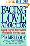 Facing Love Addiction: Giving Yoursel...
