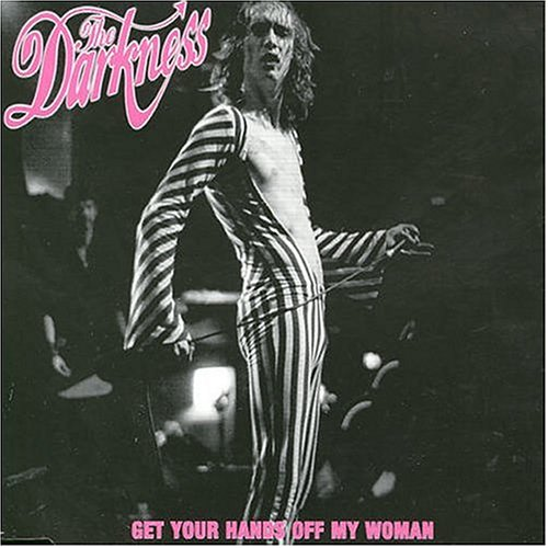 The Darkness - Get Your Hands Off My Woman (p - Zortam Music