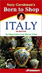 Suzy Gershman's Born to Shop Italy (Frommer's Born to Shop)