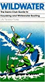 Search : Wildwater: The Sierra Club Guide to Kayaking and Whitewater Boating