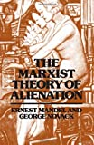img - for The Marxist Theory of Alienation by George Novack Ernest Mandel (1973-01-01) book / textbook / text book