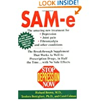 Stop Depression Now: SAM-e: The Breakthrough Supplement that Works as Well as Prescription Drugs