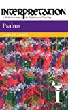 Psalms: Interpretation: A Bible Commentary for Teaching and Preaching (Interpretation: A Bible Commentary for Teaching & Preaching) (080423115X) by Mays, James Luther