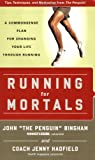 img - for Running for Mortals: A Commonsense Plan for Changing Your Life With Running book / textbook / text book