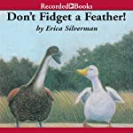 Don't Fidget a Feather   Erica Silverman