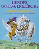Heroes, Gods & Emperors from Roman Mythology (The World Mythology Series) (0872269094) by Usher, Kerry