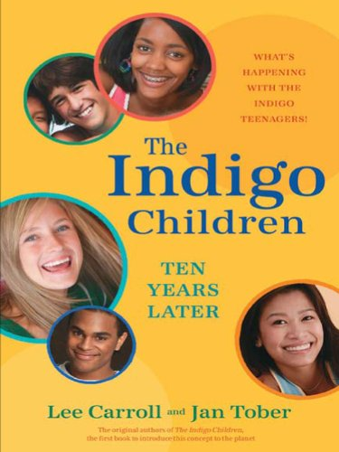 Lee Carroll Jan Tober - The Indigo Children Ten Years Later