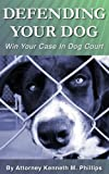 Defending Your Dog: Win Your Case In Dog Court
