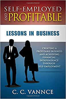 Self-Employed And Profitable: Lessons In Business