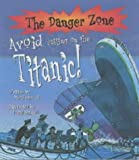 Avoid Sailing on the Titanic! (Danger Zone) David Stewart