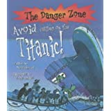 Avoid Sailing on the Titanic! (Danger Zone)by David Stewart