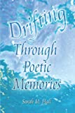 Drifting Through Poetic Memories (142410050X) by Sarah M. Hall