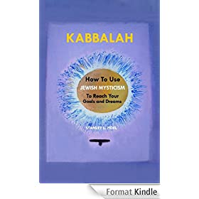 Kabbalah: How to Use Jewish Mysticism to Reach Your Goals and Dreams (English Edition)