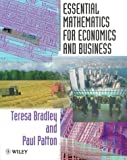 Essential Mathematics for Economics and Business (0471975117) by Bradley, Teresa