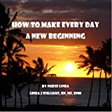 Make Every Day a New Beginning