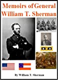 Memoirs of General William T. Sherman [Illustrated]