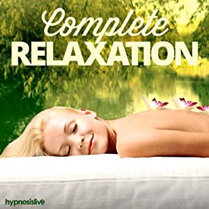 Complete Relaxation Hypnosis Speech