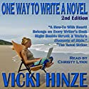 One Way to Write A Novel: Second Edition (       UNABRIDGED) by Vicki Hinze Narrated by Christy Lynn
