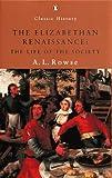 The Elizabethan Renaissance (Penguin Classic History) (0141390050) by Rowse, A.L.