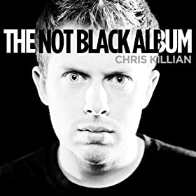 The Not Black Album [Explicit]