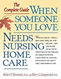 img - for When Someone You Love Needs Nursing Home Care: The Complete Guide book / textbook / text book