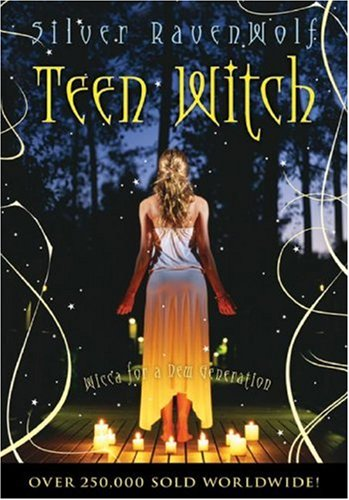 Teen Witch: Wicca for a New Generation, SILVER RAVENWOLF