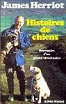 Histoires de chiens : Souvenirs d'un grand vétérinaire par Herriot