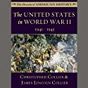 The United States in World War II: 1941 - 1945: The Drama of American History Series Audiobook by Christopher Collier, James Lincoln Collier Narrated by Jim Manchester
