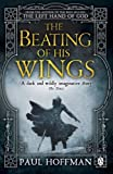 Paul Hoffman The Beating of his Wings (Left Hand of God Trilogy 3)