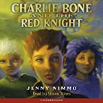 Charlie Bone and the Red Knight: Children of the Red King, Book 8 (       UNABRIDGED) by Jenny Nimmo Narrated by Simon Jones