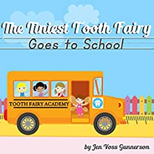 The Tiniest Tooth Fairy Goes to School (       UNABRIDGED) by Jen Voss Gunnerson Narrated by Jen Voss Gunnerson