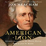 American Lion: A Biography of President Andrew Jackson | Jon Meacham