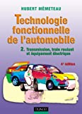 Technologie fonctionnelle de l'automobile, tome 2 : Transmission, train roulant et �quipement �lectrique