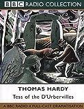 Thomas Hardy Tess of the D'Urbervilles: BBC Radio 4 Full-cast Dramatisation (BBC Radio Collection)