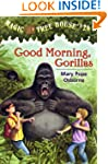 Magic Tree House #26: Good Morning, G...