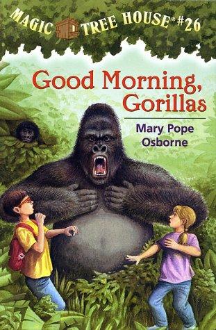 Good Morning, Gorillas (Magic Tree House #26), MARY POPE OSBORNE