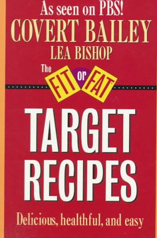 Fit or Fat Target Recipes, Bailey,Covert/Bishop,Lea