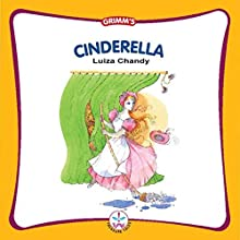 Cinderella (       UNABRIDGED) by Luiza Chandy Narrated by Shobha Tharoor Srinivasan