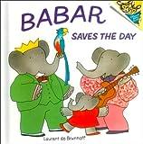 Babar Saves the Day (Random House Picturebacks)