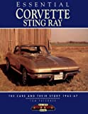 img - for Essential Corvette Sting Ray: The Cars and Their Story 1963-67 book / textbook / text book