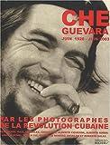 echange, troc Collectif - Che Guevara (juin 1928-juin 2003) par les photographes de la révolution cubaine
