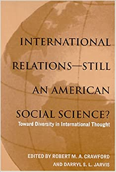 international relations: an american social science? essay Welcome to the london school of economics and political science, one of the world's leading social science institutions, and to the international relations (ir) department.