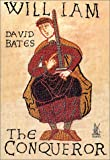William the Conqueror (Medieval Kings & Queens of England) (0752419803) by David Bates