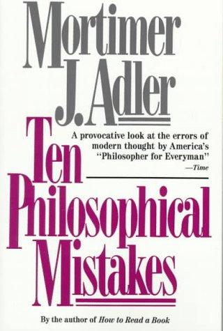 Ten Philosophical Mistakes, MORTIMER J. ADLER