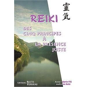 Le reiki : Des cinq principes à la présence juste
