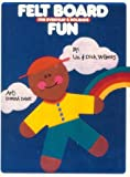 Felt Board Fun for Everyday and Holidays (0943452023) by Dick Wilmes